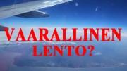 Voiko lentosi olla sinulle hengenvaarallinen? -kanariaTV.fi