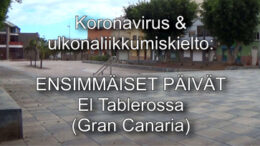 Koronavirus & ulkonaliikkumiskielto: ensimmäiset päivät El Tablerossa (Gran Canaria) -kanariaTV.fi